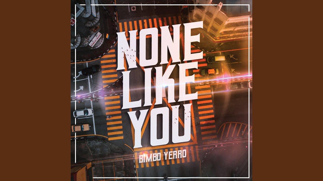 None Like You