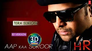 Tera Surror 3d Song || ONCE OF HIMESH || Bass Boosted