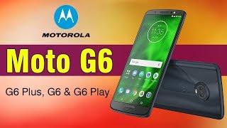 Moto G6, Moto G6 Play and Moto G6 Plus Price in Pakistan