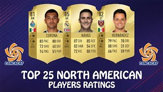 FIFA 18 ◆ TOP 25 BEST NORTH AMERICAN/CONCACAF PLAYERS RATINGS ◆ w/ Navas, Chicharito & Corona