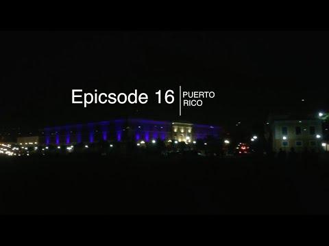 Epicsode 16 - Puerto Rico