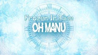 ♫ Frozen In Time - Oh Manu (Original Song) 「Horrorkissen」