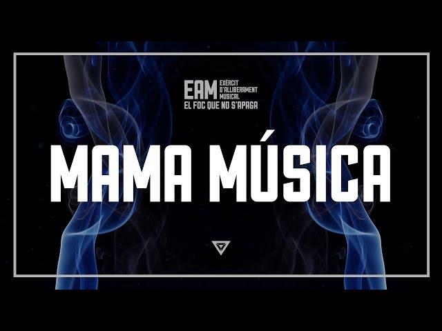 EAM - 09 - Mama música