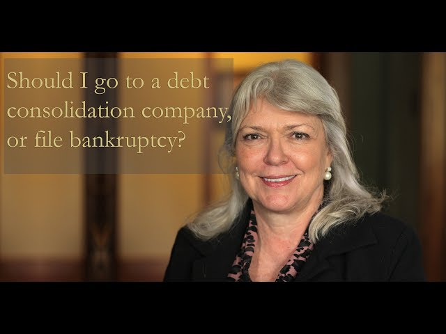 Should I go to a debt consolidation company or file bankruptcy?