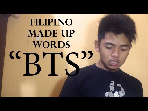 FILIPINO MADE UP WORDS | BTS, SML, ETC.