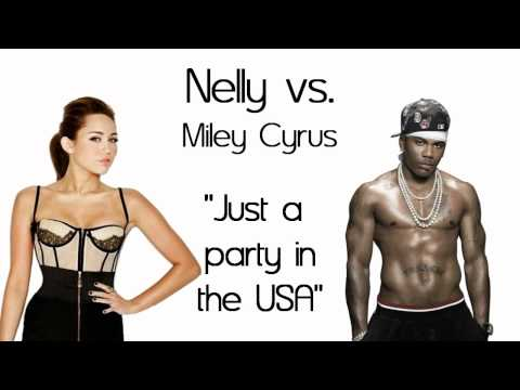 Nelly vs. Miley Cyrus - Just a Party In The USA (Mash-Up & Download)