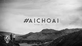 #Aichoai - Tonlee ft M! - Rap cho vui