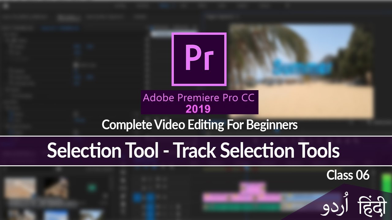 Adobe Premiere Pro Video Editing Tutorial  Selection Tool Class 06