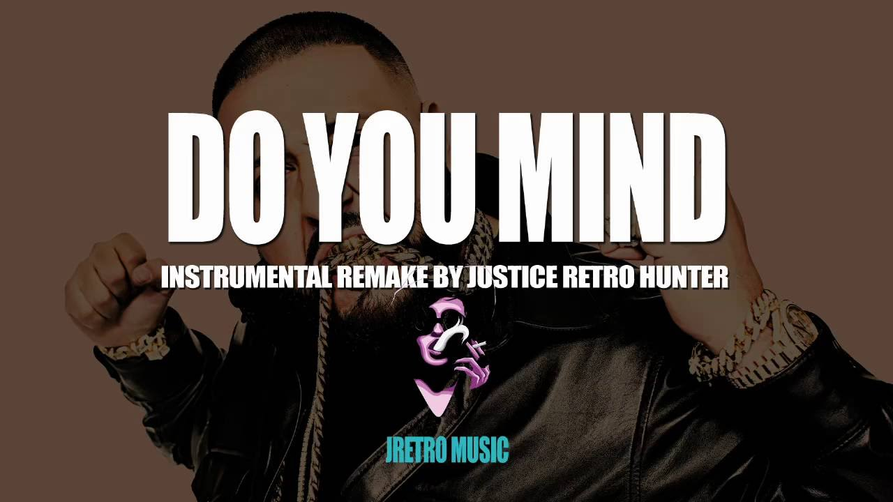 dj-khaled-do-you-mind-instrumental-with-download-link-justice-hunter