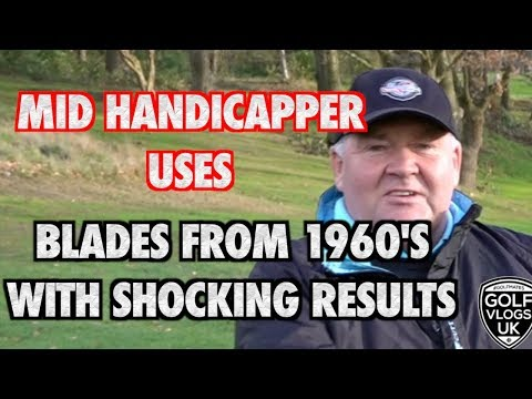 can-a-mid-handicapper-hit-blades-the-from-1960's