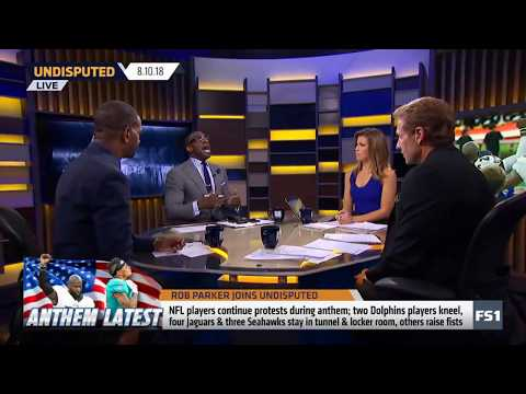 Rob Parker Join Undisputed 08/10/2018 | NFL players continue protest stay in tunnel & locker room