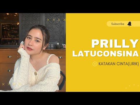 Prilly Latuconsina~Katakan Cinta (LIRIK)