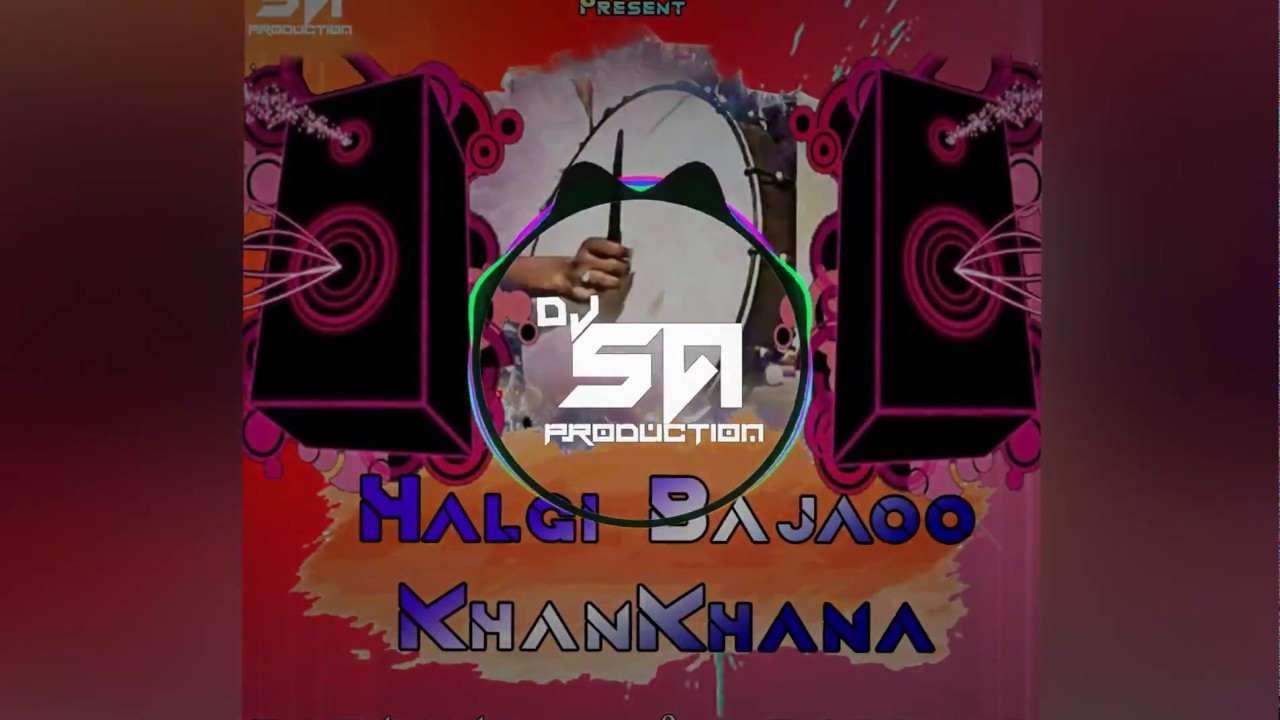Halgi Bajaoo khankhana (Official Mix) || Sajan Bendre || Halgi Mix || DJ SA pRoduction || #1