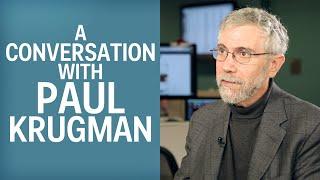 A Conversation With Paul Krugman