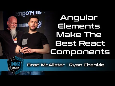 Angular Elements Make The Best React Components | Brad McAlister & Ryan Chenkie