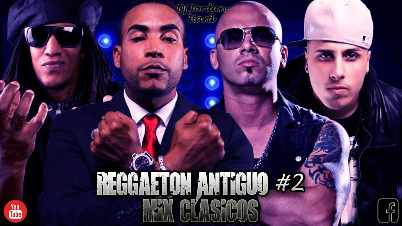 Download Reggaeton Antiguo #2 Mix Clasicos (NadieComoTu, MayorQueYo, Bandida, VenBailalo) - Dj Jordan Hard