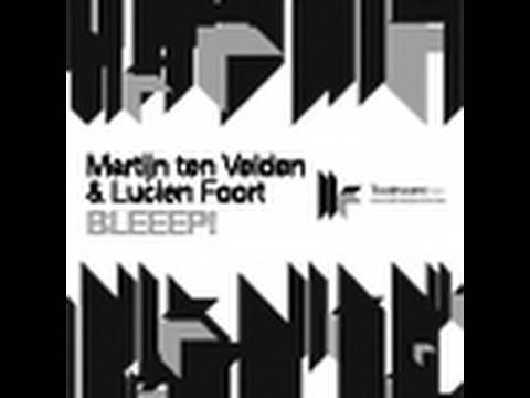 Martijn ten Velden & Lucien Foort - Bleeep! - Original Club Mix