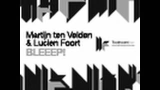 Martijn ten Velden & Lucien Foort - Bleeep! - Original Club Mix