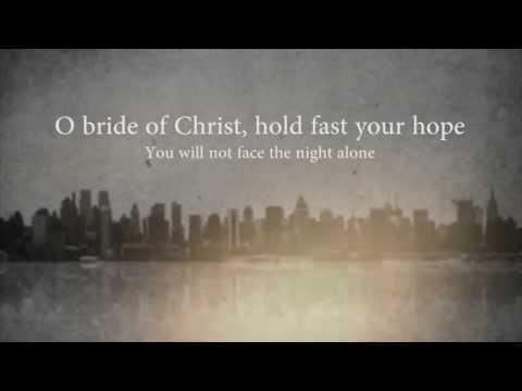"""""""O Bride of Christ"""""""