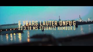 5 Years Lauter Unfug - 23.03.18 MS Stubnitz - Aftermovie