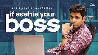 If Adivi Sesh Is Your Boss | Chai Bisket