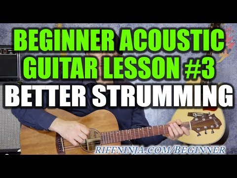 Beginner Acoustic Guitar Lesson #3 - Better Strum for the Chord ...