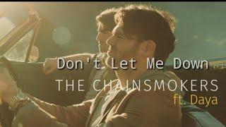 The Chainsmokers - Don't Let Me Down (Lyrics) ft. Daya
