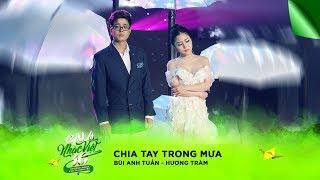 Chia Tay Trong Mưa - Bùi Anh Tuấn, Hương Tràm | Gala Nhạc Việt 10 (Official)