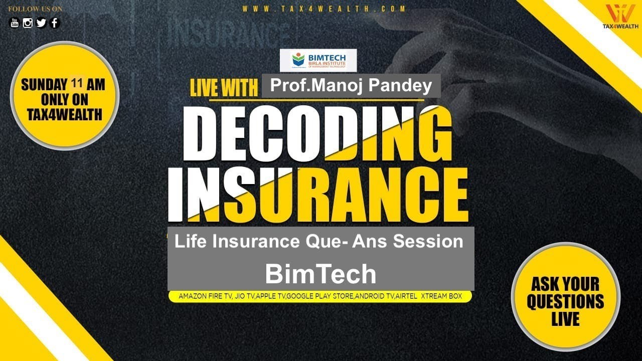 Insurance: Life Insurance Q&A Session with Prof Manoj K Pandey | Guide to Life Insurance in Indi