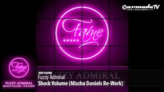 Fuzzy Admiral - Shock Volume (Mischa Daniels Re-Work)