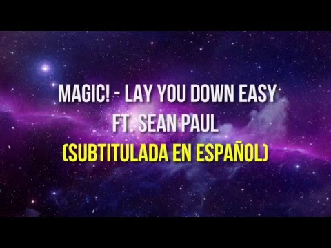Lay You Down Easy - Magic! ft. Sean Paul ( Subtitulada en Español) | 2016