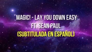 Lay You Down Easy - Magic! ft. Sean Paul ( Subtitulada en Español) | 2016