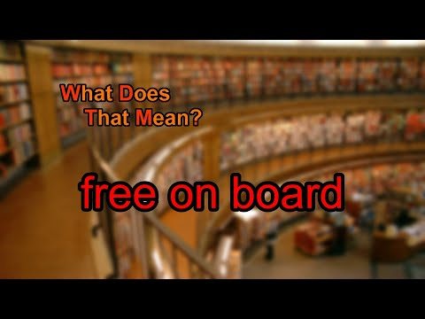 What does free on board mean?