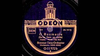 O Rosmarie / Bravour-Tanz-Orchester, Klaviersolo: Hans Bund
