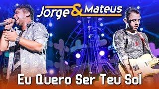 Jorge & Mateus - Eu Quero Ser Teu Sol - [DVD Ao Vivo em Jurerê] - (Clipe Oficial) thumbnail
