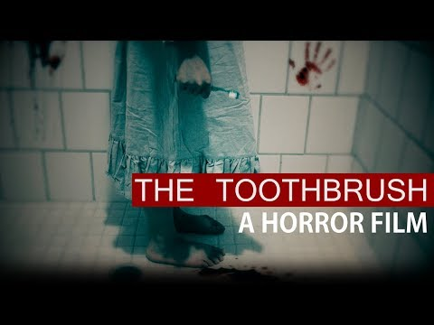 The Toothbrush - A Short Horror Film