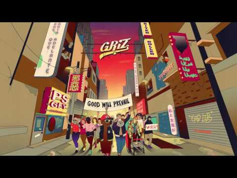 My Friends And I - GRiZ (ft. ProbCause) | Good Will Prevail