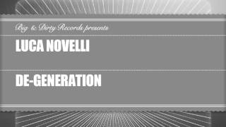 Luca Novelli - De-Generation [Big & Dirty Recordings]