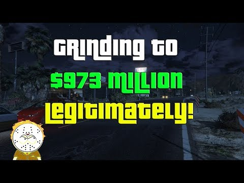 GTA Online Grinding To $973 Million Legitimately And Helping Subs