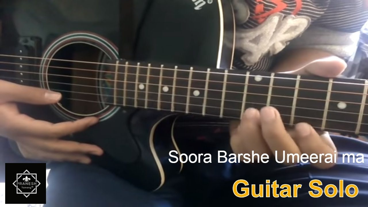 Soora Barse Umerai Ma Guitar Solo Nepali Song Youtube