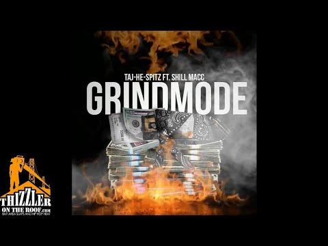 Taj-He-Spitz ft. Shill Macc - Grind Mode [Thizzler.com Exclusive]