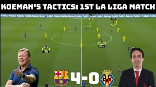 Tactical Analysis: Koeman's First Match | Barcelona 4-0 Villareal | Koeman vs Emery |