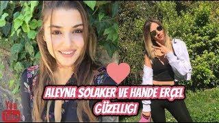 Hande Erçel-Aleyna Solaker Güzelliği