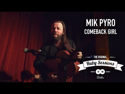 Mik Pyro  Comeback Girl  at The Ruby Sessions