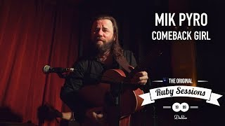 Mik Pyro - Comeback Girl (Live at The Ruby Sessions)