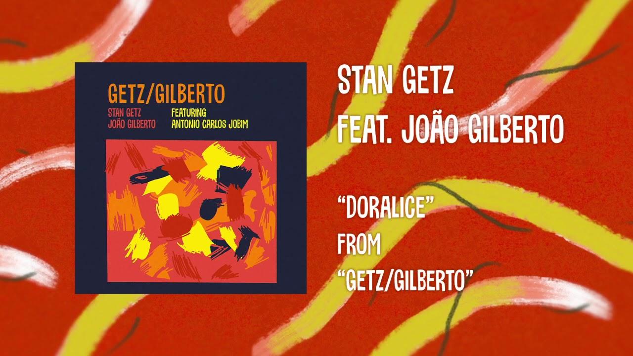 JOÃO GILBERTO & STAN GETZ │ Doralice (Official Audio)