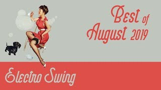 Best of Electro Swing Mix - August 2019