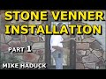 STONE VENEER INSTALLATION (Part 1 of 9) Mike Haduck, Real or cultured stone