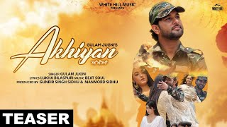 Akhiyan (Teaser) | Gulam Jugni | Indi Billing | Rel. on 23rd sept. | White Hill Music