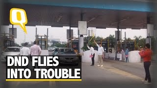 The Quint: Bigger Loss: Toll-Free DND Means Commuters Face Ticket-Less Mess